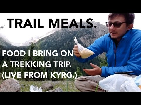 Trail Meals. Food I bring on a trekking trip. (live from Kyrgyzstan)