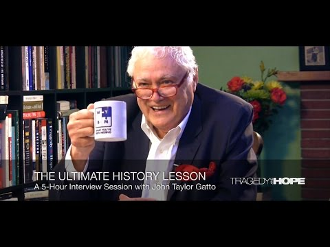 1) The Ultimate History Lesson: A Weekend with John Taylor Gatto (Intro + Hour 1 of 5)