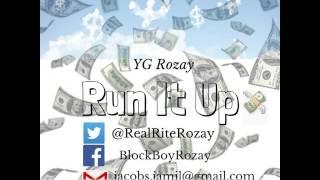 YG Rozay X Run It Up