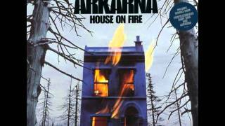 ARKANA- HOUSE ON FIRE (PROPELLERHEADS MIX)