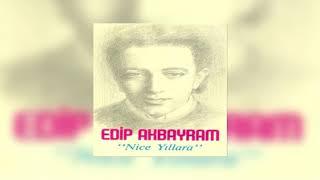 Edip Akbayram - Değmen Benim Gamlı Yaslı Gönlüme