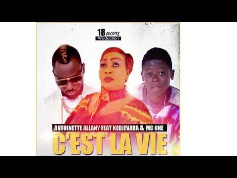 ANTOINETTE ALLANY- C'EST LA VIE (AUDIO) - Feat KEDJEVARA , MC ONE