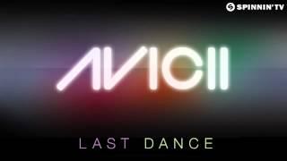 Video Avicii- Last Dance (Radio Edit)   *New* download MP3, 3GP, MP4, WEBM, AVI, FLV Mei 2017