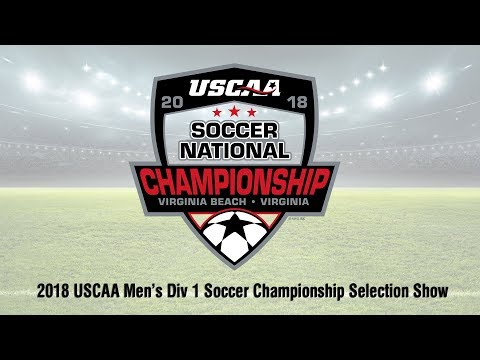 2018 USCAA Men's Div I National Soccer Championship Selection Show