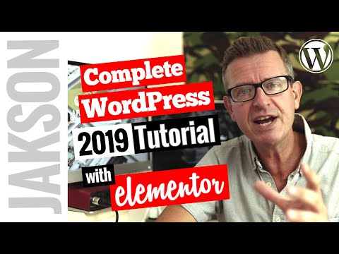 WordPress Complete Tutorial 2019 – Build a Full Website with Elementor