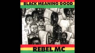 Rebel MC - Black meaning good (Full album - HQ CD Rip)