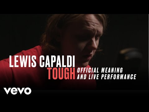 """Lewis Capaldi - """"Tough"""" Official Performance & Meaning 