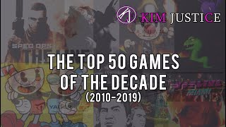 Kim Justice's Top 50 Video Games of the Decade (2010's)