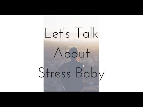 Let's Talk About Stress, Baby! 8/8/17