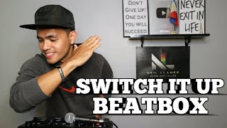 Switch It Up Beatbox Cover | Neil Llanes