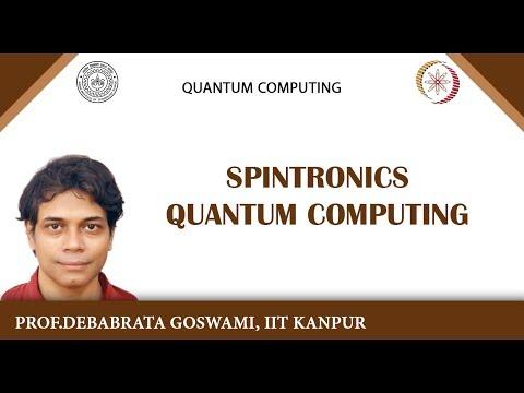 Lecture 28 : Spintronics Quantum Computing