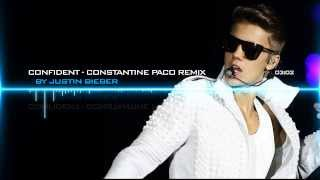 Justin Bieber - Confident (Constantine PaCo Sexy Remix)