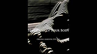 Deejay RT - Sensation Of Your Body (Original Ambiental Edit Mix)
