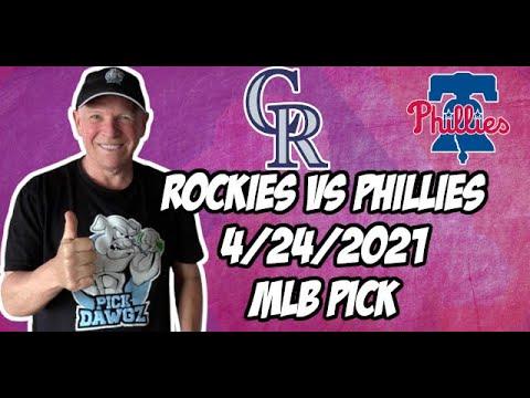 Colorado Rockies vs Philadelphia Phillies 4/24/21 MLB Pick and Prediction MLB Tips Betting Pick
