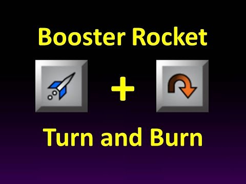 Booster Rocket + Turn and Burn - Weapon Combo