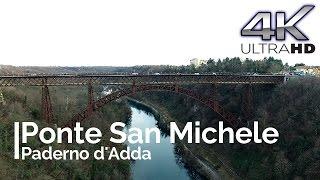 Ponte San Michele - Paderno d'Adda [4K]