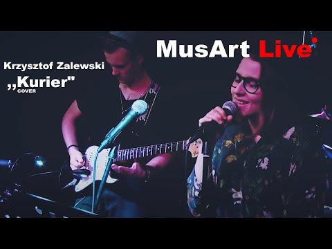 """MusArt Live - Krzysztof Zalewski ,,Kurier"""" Cover"""