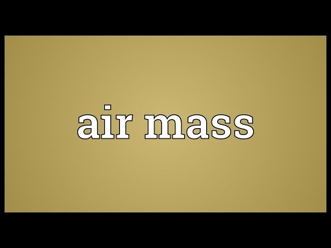 Air mass Meaning