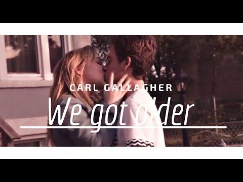|Shameless| Carl gallagher |We got older|