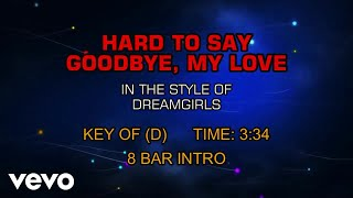 Dreamgirls - Hard To Say Goodbye, My Love (Karaoke)