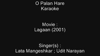 O Palan Hare - Karaoke - Lagaan (2001) - Lata Mangeshkar ; Udit Narayan