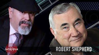 Faith On Film #79 Robert Shepherd