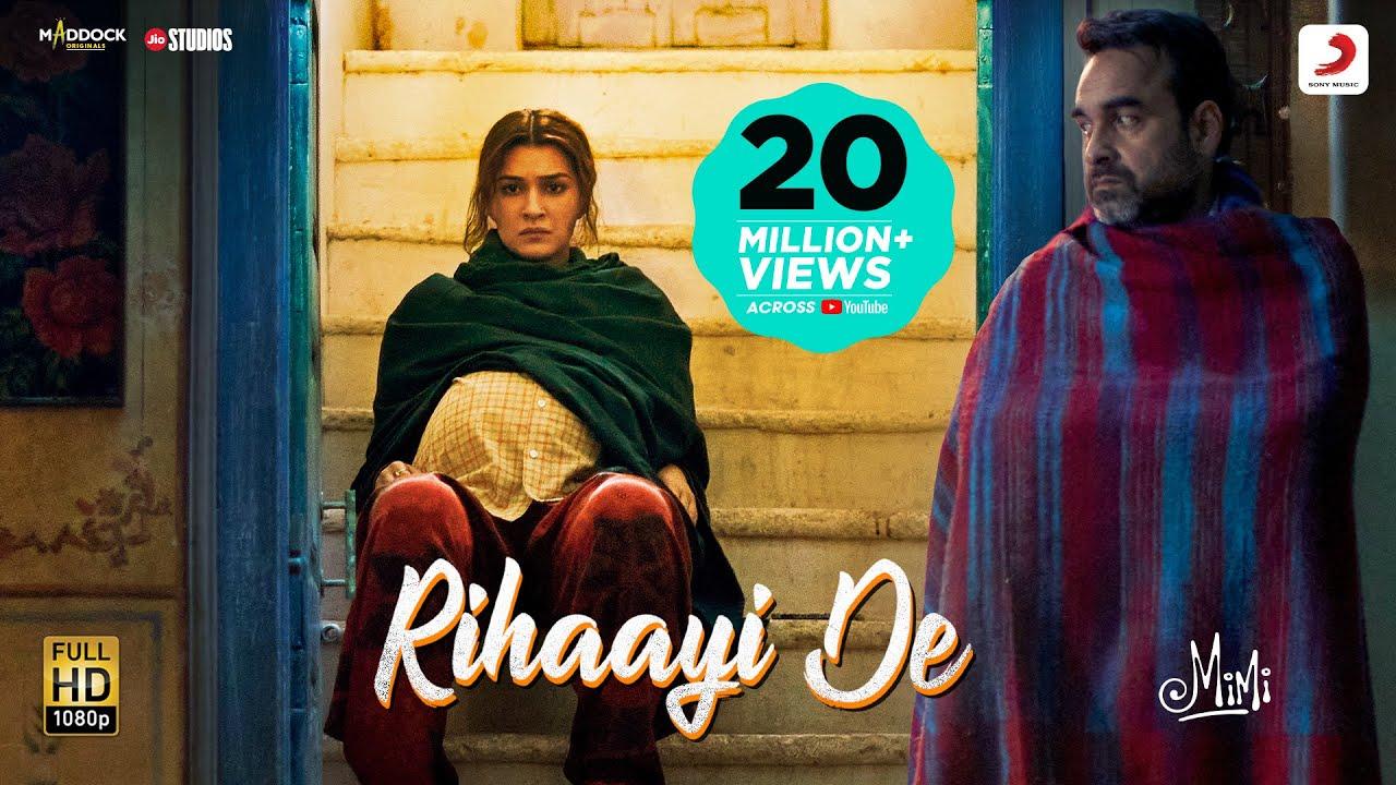 Rihaayi De – Official Video | Mimi | Kriti Sanon, Pankaj Tripathi | @A. R. Rahman  | Amitabh B.