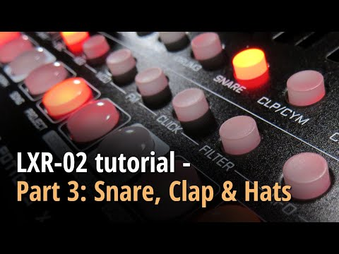 LXR-02 tutorial - Part 3: Snare, clap and hats