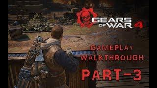 Gears Of War 4 Gameplay Walkthrough PART-3