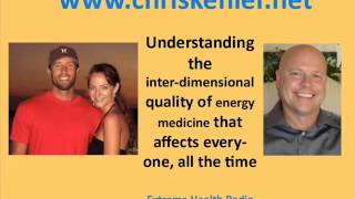extreme health radio inter dimensional qualities of energy medicine with chris kehler 07 04 2013