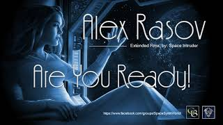Alex Rasov Are You Ready Extended Rmx By Space Intruder Edit 2k18