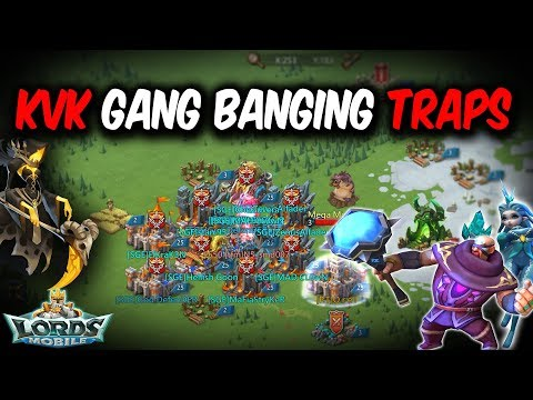 KVK Gang Banging Traps - Lords Mobile