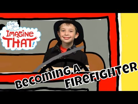 I Want To Be A Firefighter - Kids Dream Jobs - Can You Imagine That?