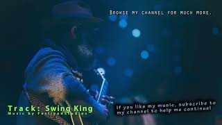 "Swing Music - Fun Background Jazz Instrumental - ""Swing King"" bgm track"