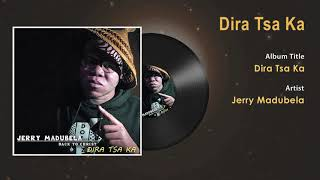 Jerry Madubela - Dira Tsa Ka Gospel Song - South Africa Gospel Songs