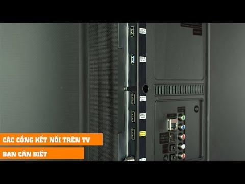 Những cổng kết nối trên TV mà bạn cần biết