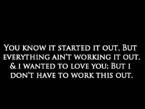Ain't Working Out - Snow Tha Product w/ Lyrics