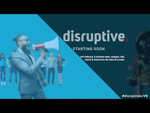 Live Now: Disruptive - the latest tech and business news. 6th Oct 2017. #DisruptiveLIVE
