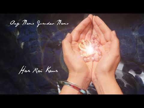 Ong Namo Gurudev Namo - Har Rai Kaur