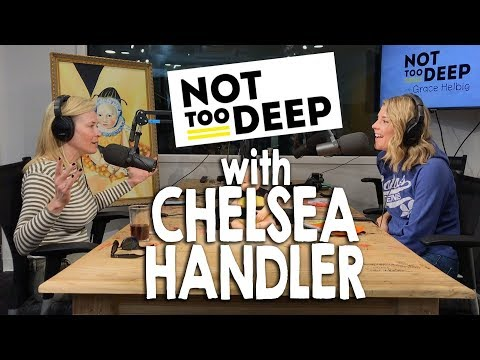 CHELSEA HANDLER ON #NotTooDeep // Grace Helbig