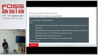 Unleash the power of Generated/Virtual Columns in MySQL - FOSSASIA 2017