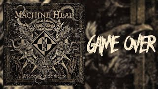 "Machine Head - ""Game Over"" Lyric Video"