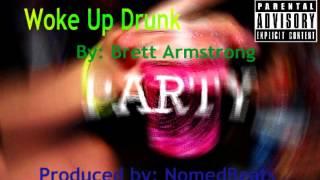 Brett Armstrong-Woke Up Drunk (Prod. NomedBeats) Remastered***