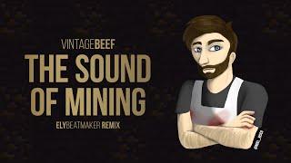 VintageBeef - The Sound of Mining (elybeatmaker Remix)