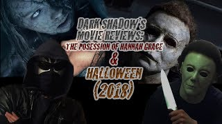 Dark Shadow's Double Movie Review: The Possession of Hannah Grace and Halloween (2018)