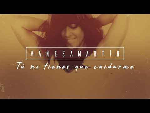 Vanesa Martín – Tú no tienes que cuidarme