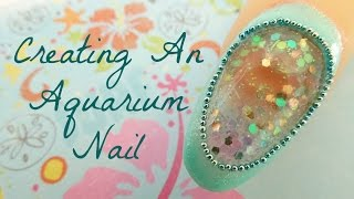 Creating An Aquarium Nail | Liquid Glamour By Karen