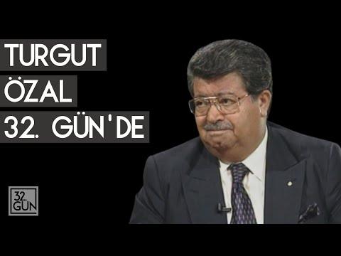 Turgut Özal 32. Gün'de   1993   32. Gün Arşivi