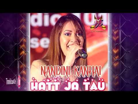 Nandini Kanhai - Hatt Ja Tau [ 2k18 Bollywood Remake ]