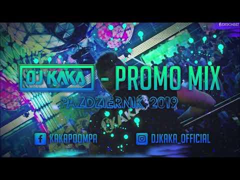 ✪DJ Kaka✪ - Promo Mix ☢ Październik (2019)